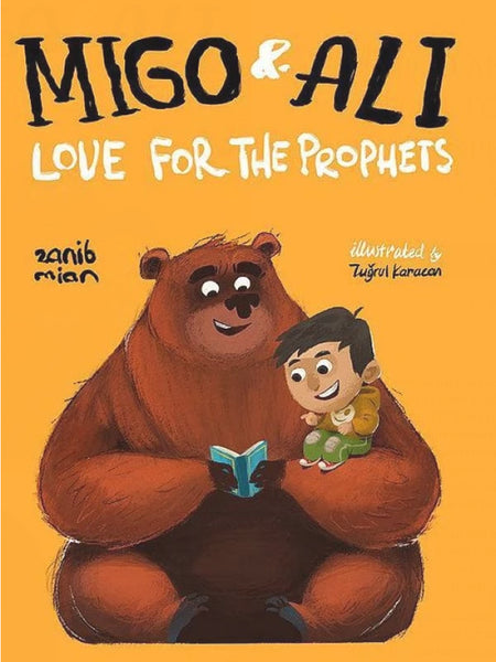 Migo And Ali: Love For The Prophets - Zanib Mian (Hardcover) - Islamic Impressions
