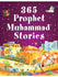 365 Prophet Muhammad Stories (Hardcover) - Islamic Impressions