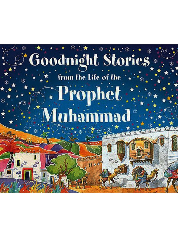 Goodnight Stories From The Life Of The Prophet Muhammad (SAW) - Hardcover - Islamic Impressions