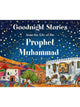 Goodnight Stories From The Life Of The Prophet Muhammad (SAW) - Hardcover