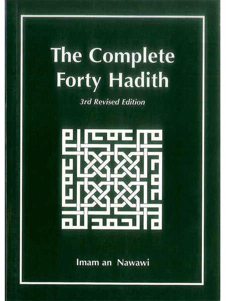 The Complete Forty Hadith - Imam an-Nawawi - Islamic Impressions