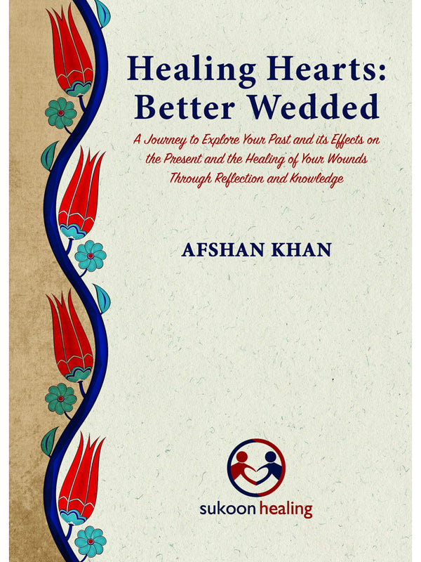 Healing Hearts: Better Wedded - Afshan Khan (Paperback) - Islamic Impressions