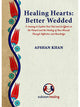 Healing Hearts: Better Wedded - Afshan Khan (Paperback)