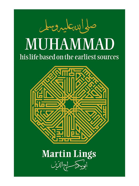 Muhammad (PBUH): His life based on the earliest sources - Martin Lings (Paperback)