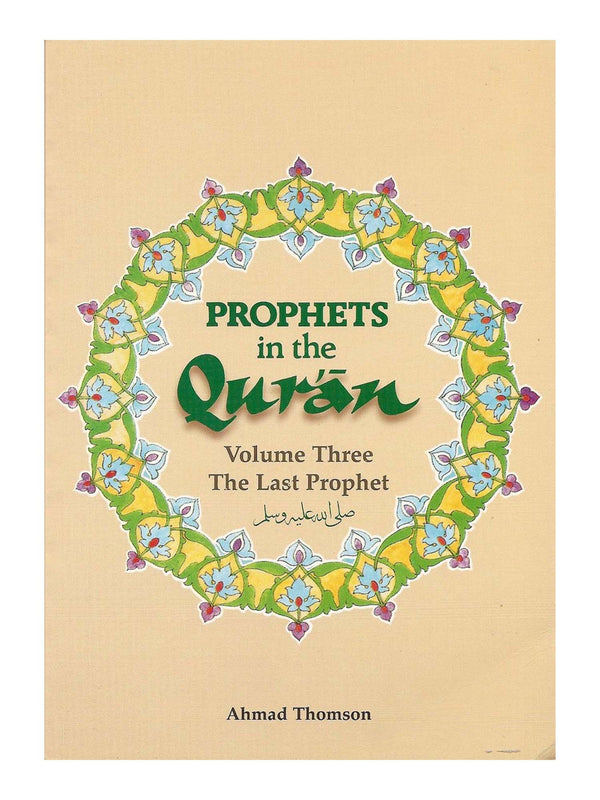 Prophets in the Qur'an: Volume 3 - Ahmed Thomson (Paperback)