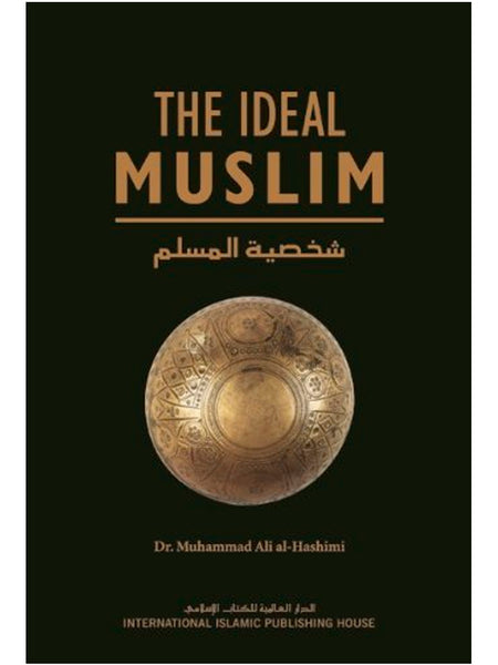 The Ideal Muslim (Hardcover) - Islamic Impressions