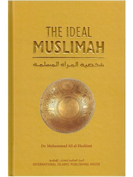 The Ideal Muslimah - Dr. Muhammad Ali al-Hashimi (Hardcover) - Islamic Impressions