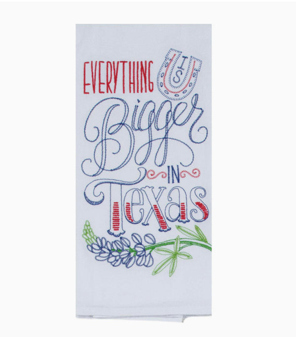 Bigger in Texas Embroidered Flour Sack Tea Towel