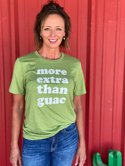 More Extra Than Guac Graphic Tee