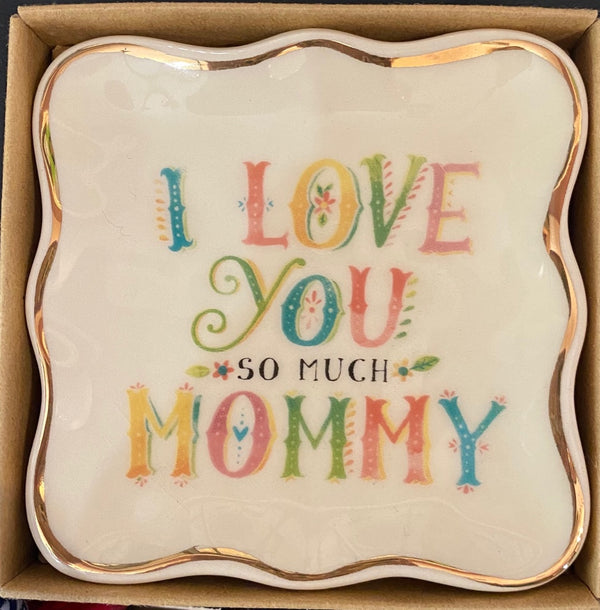 I Love You So Much Mommy Dish