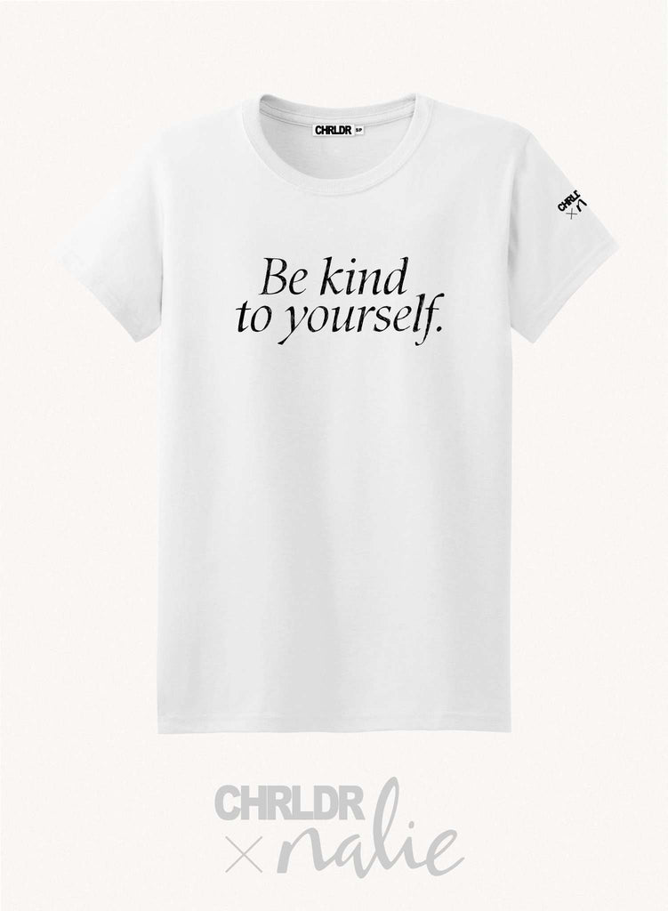 CHRLDR.COM-BE KIND TO YOURSELF — CHRLDR X Nalie White T-Shirt