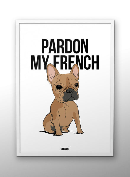 pardon my french poster chrldr com. Black Bedroom Furniture Sets. Home Design Ideas