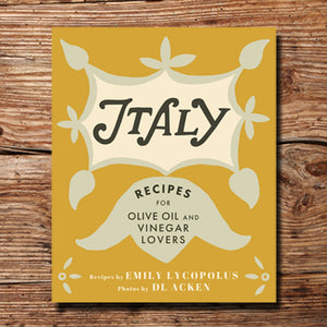Italy - Recipes for Oil and Vinegar Lovers