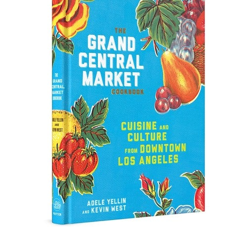 Grand Central Market Cookbook - CARLYLE AVENUE