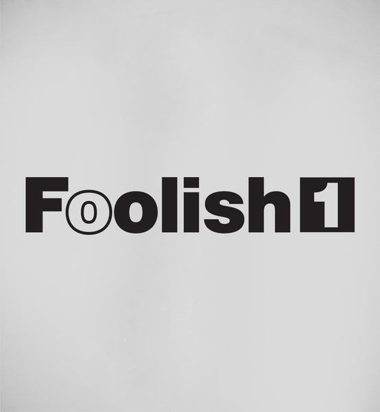 """Foolish"" Sticker"