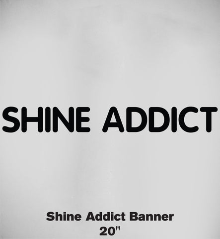 """Shine Addict"" Window Banner"