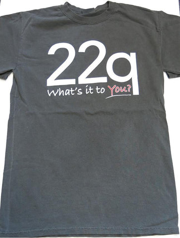 22q What's it to You? T-Shirt - Adult Sizes
