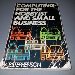 Computing For The Hobbyist And Small Business