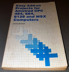 Easy Add-On Projects For The CPC 464, 664, 6128 and MSX Computers