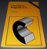 Learning To Program in C - Revised Edition