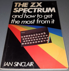 The ZX Spectrum And How To Get The Most From It