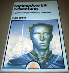 Commodore 64 Adventures - A Guide To Playing And Writing Adventures