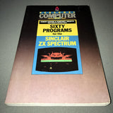 Sixty Programs For The Sinclair ZX Spectrum