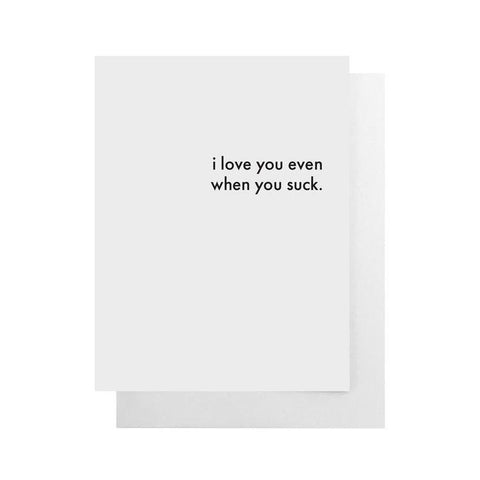 Cult Paper I Love You Even When You Suck Card