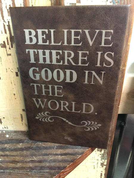 Leather Believe There is Good in the World Journal