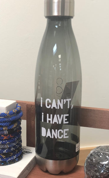 """I Can't, I Have Dance"" Water Bottle"
