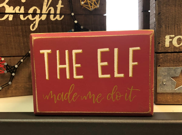 Elf Made Me Do It Small Box Sign
