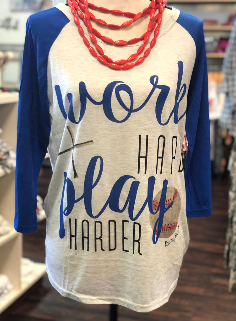 Baseball Work Hard, Play Harder Raglan Top