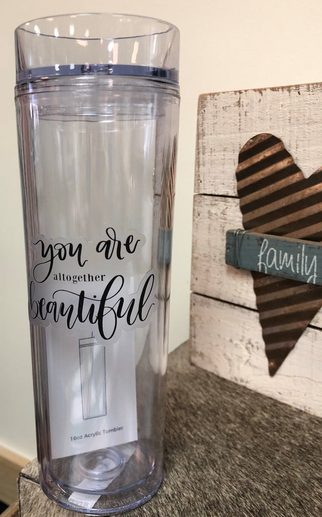 You Are Altogether Beautiful Plastic/Vinyl Tumbler