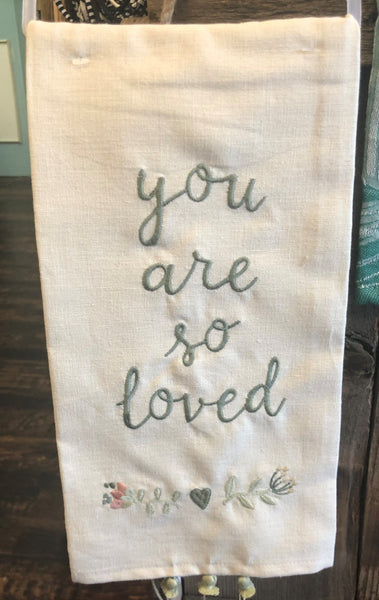 Embroidered You Are So Loved Dish Towel