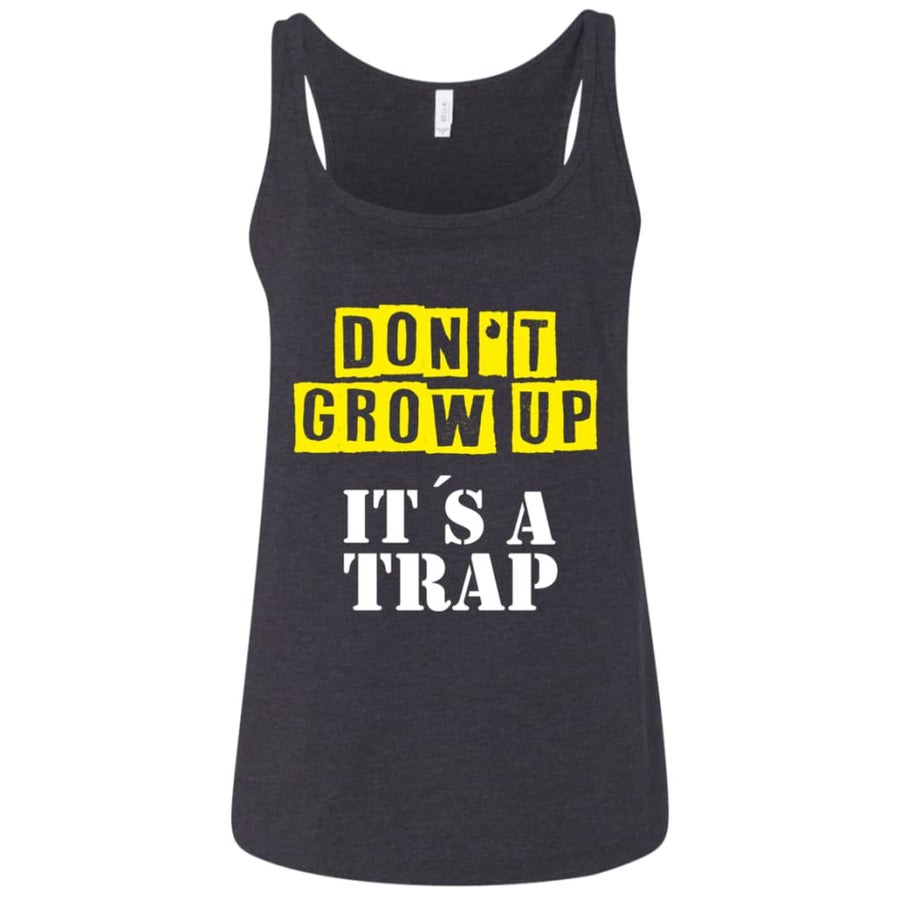 Don't Grow Up Ladies Relaxed Jersey Tank - Yours fruitfully