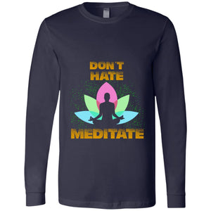 Don't Hate - Meditate Men's Jersey LS T-Shirt - Yours fruitfully
