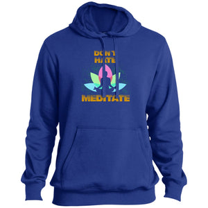 Don't Hate - Meditate Tall Pullover Hoodie - Yours fruitfully