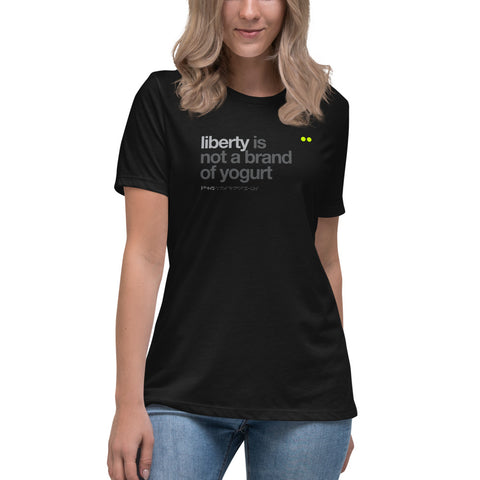 liberty is not a brand of yogurt | relaxed t-shirt