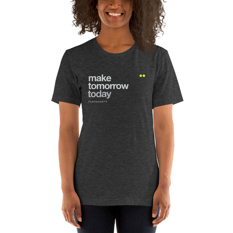 make tomorrow today | special edition | t-shirt