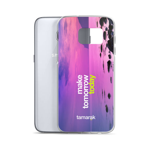 make tomorrow today | Samsung case