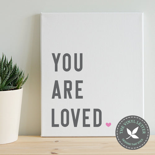 You Are Loved Vinyl Decal | Vinyl Wall Art | Home Decor Wall Decal