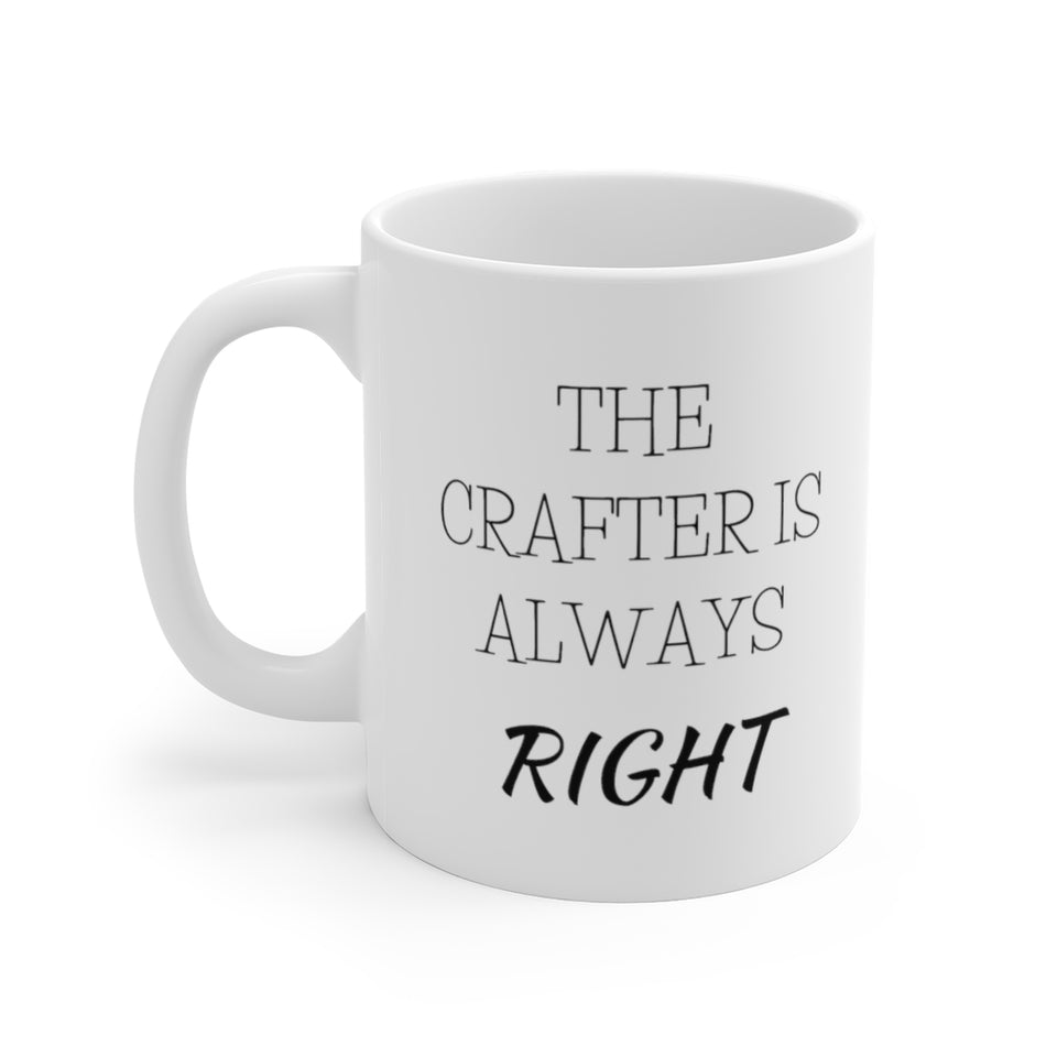 The Crafter Is Always Right