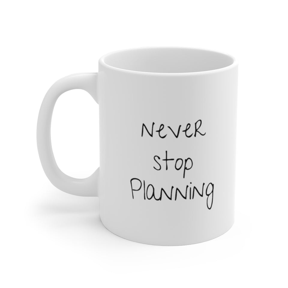 Never Stop Planning
