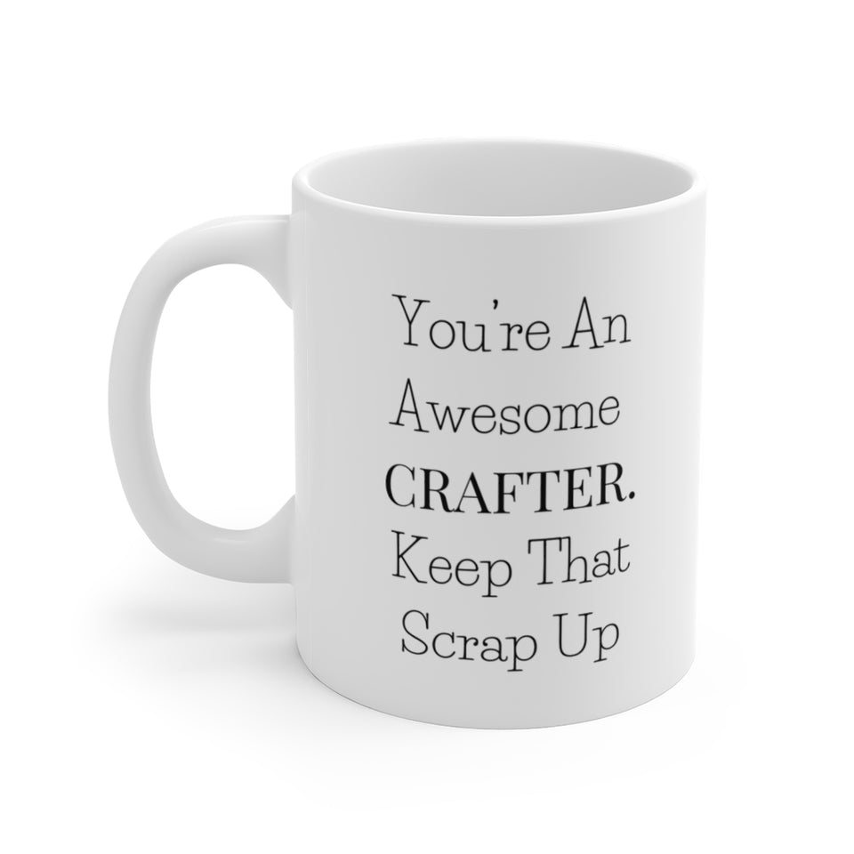 You're An Awesome Crafter. Keep That Scrap Up