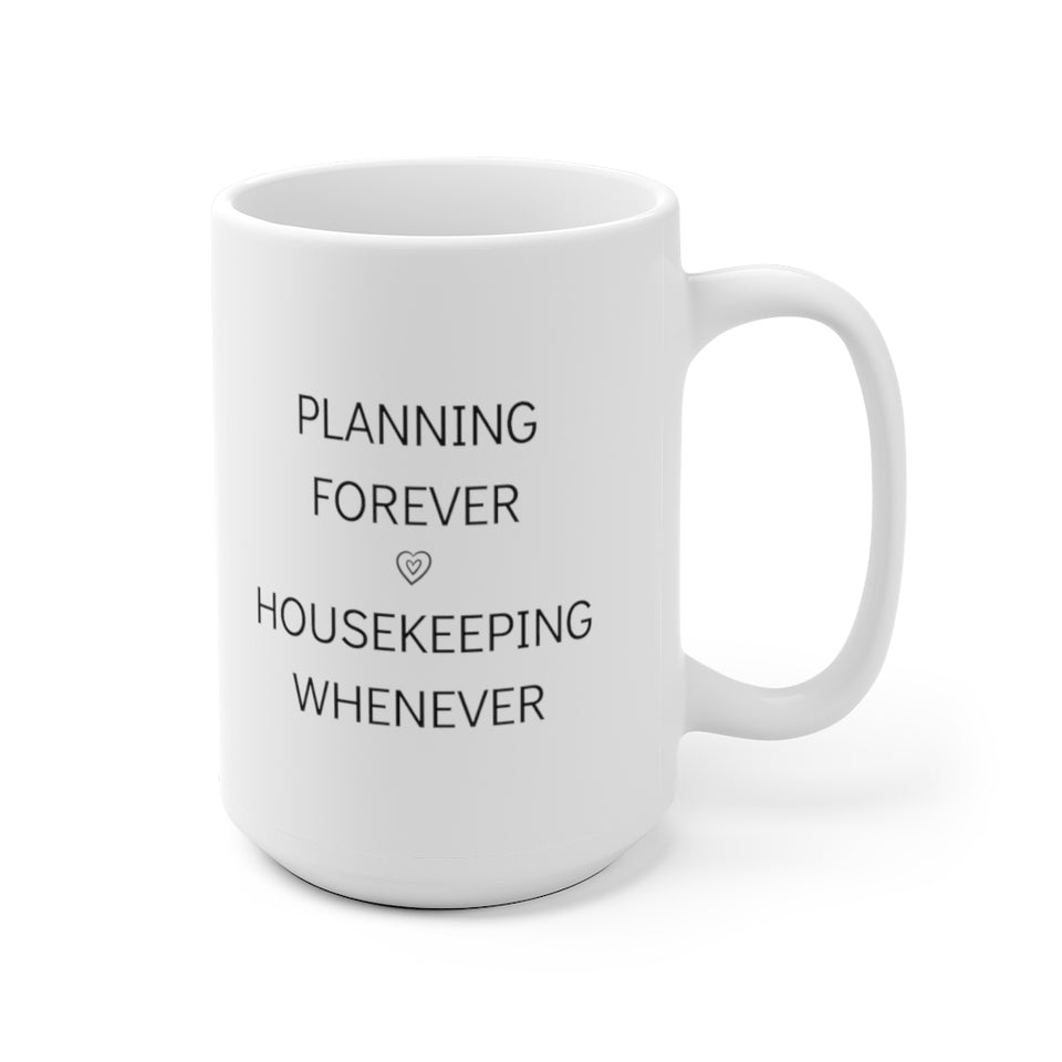 Planning Forever Housekeeping Whenever