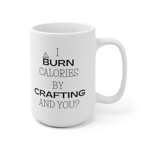 I Burn Calories By Crafting And You?