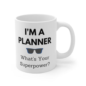 I'm A Planner What's Your Superpower