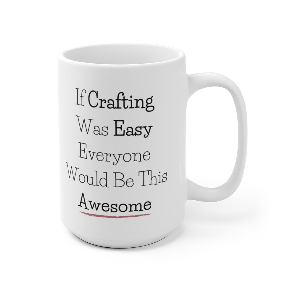 If Crafting Was Easy Everyone Would Be This Awesome