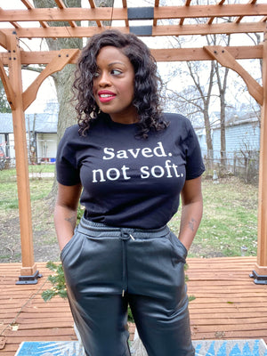 Saved Not Soft Tee