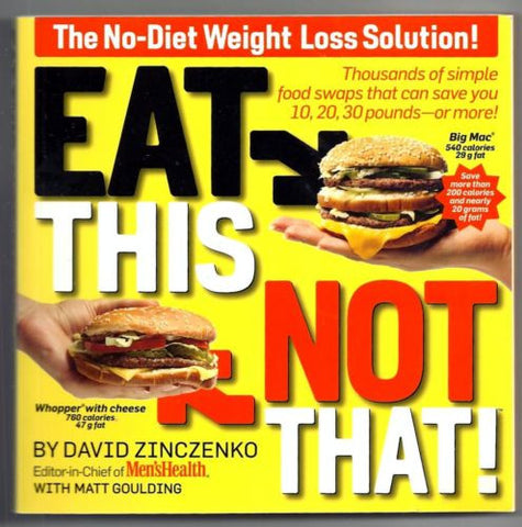 Eat This, Not That: The No-Diet Weight Loss Solution [Paperback] by David Zinczenko